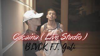 BLVCK - Cocaina ft. Gati | كوكايينا (Live Studio)