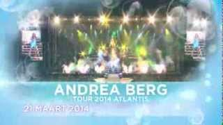 Tv Spot Andrea Berg - Tour 2014, Atlantis - 21/03/2014 Ethias Arena Hasselt (België)