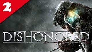 Dishonored - 02/ Déshonoré - NLG, Only Blink & Very Hard | Walkthrough FR