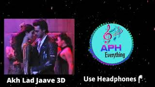 3D Audio | Akh Lad Jaave 3D Audio Song | Loveratri