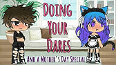 Doing your dares! + Mother's Day Special (Read Description)