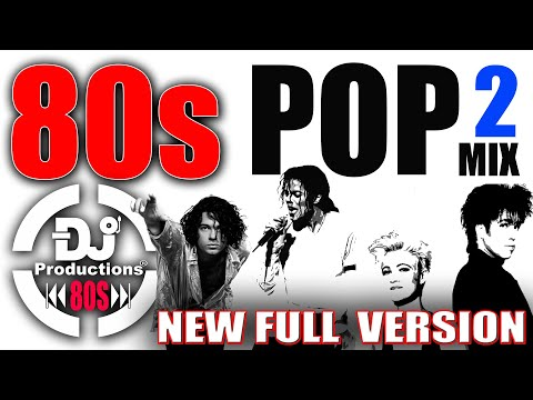 80S & 90S POP MIX 2 (NEW FULL VERSION)- DJ PRODUCTIONS ENIGMA, PM DAWN,ROXETTE,MICHAEL JACKSON,I