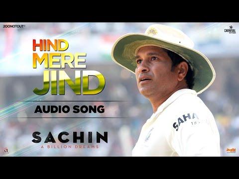 Hind Mere Jind | Audio Song |  | Sachin A Billion Dreams | A R Rahman | Sachin Tendulkar
