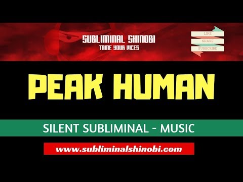 Peak Human - Develop Superhuman Abilities - Maximize Your Potential - Silent Subliminal