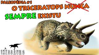 Paleopédia #1: O Triceratops SEMPRE existiu!
