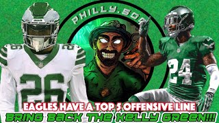 Eagles Need To Bring Back Kelly Green!!!   Eagles Have Top 5 Offensive Line When Healthy
