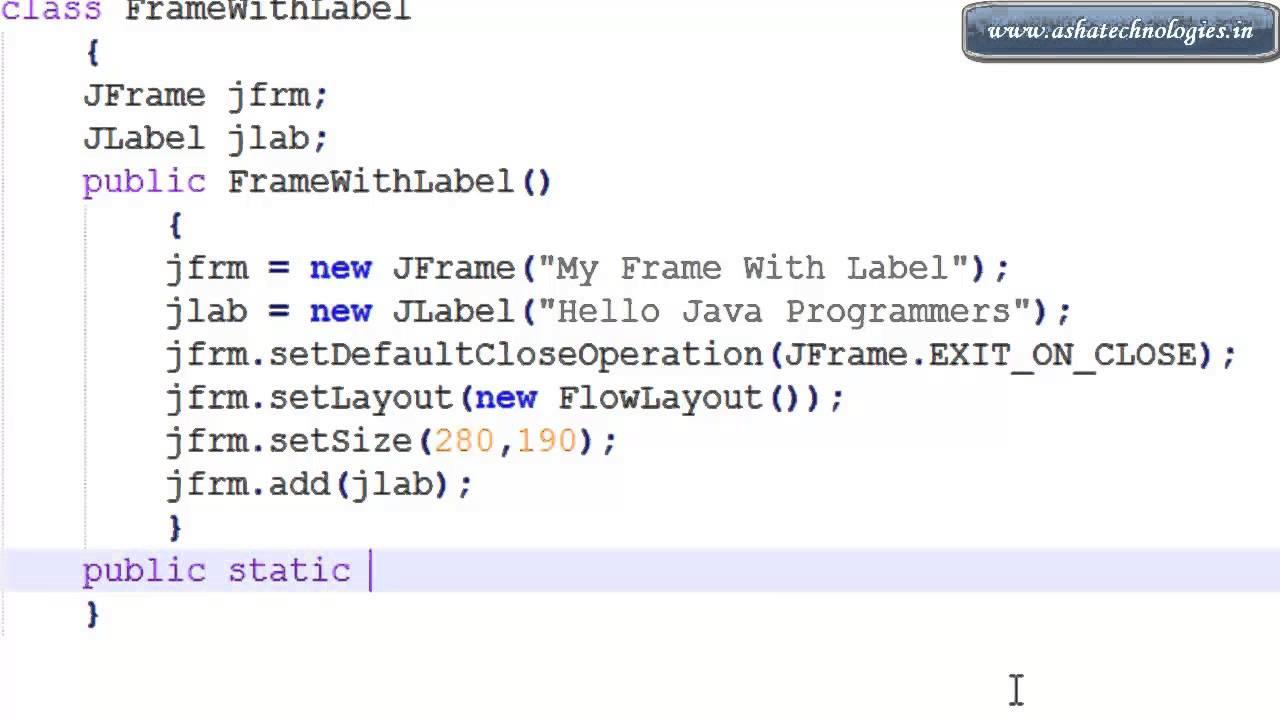 Java Swings Tutorials 4 Creating label in frame in java swings - YouTube