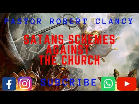 EXPOSING THE DEVIL'S SCHEMES AGAINST THE CHURCH - PST ROBERT CLANCY