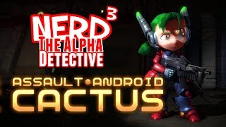 Nerd³ The Alpha Detective - Assault Android Cactus