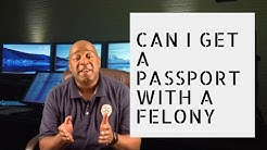 Can I Get A Passport With A Felony Arrest Record | Criminal Record