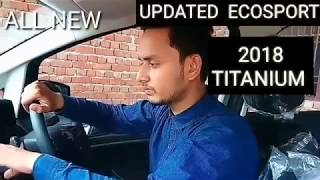 MOST DETAILED  OVERVIEW NEW FORD ECOSPORT 2018 UPDATED TITANIUM OVERVIEW PART 1