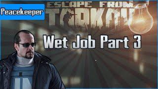 Wet Job Part 3  - Peacekeeper Task - Escape from Tarkov Questing Guide EFT