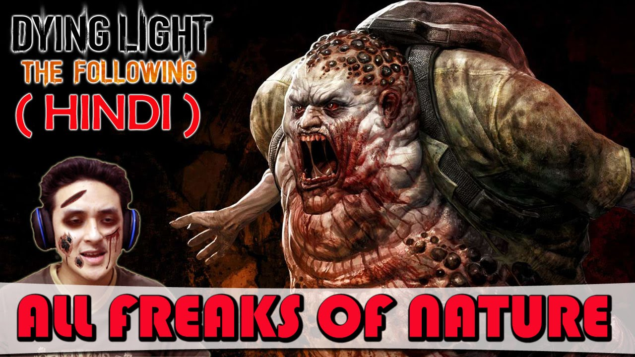 Dying Light The Following All Freaks Of Nature