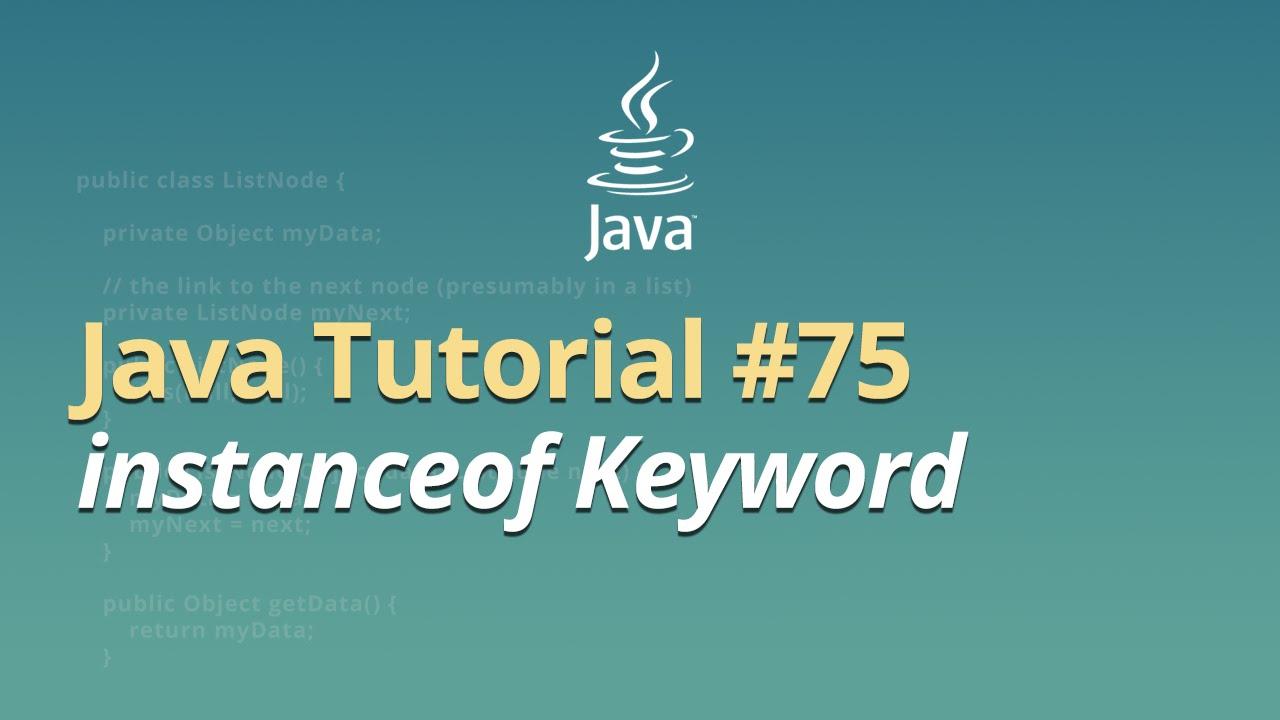 Java Tutorial - #75 - instanceof Keyword