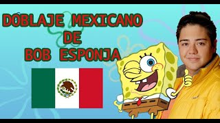 Bob Esponja en doblaje MEXICANO (propuesta de doblaje)