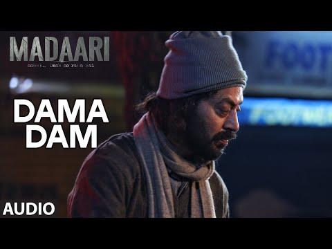 DAMA DAMA DAM Full Song (Audio) | Madaari...