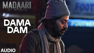 DAMA DAMA DAM Full Song (Audio) | Madaari | Irrfan Khan, Jimmy Shergill