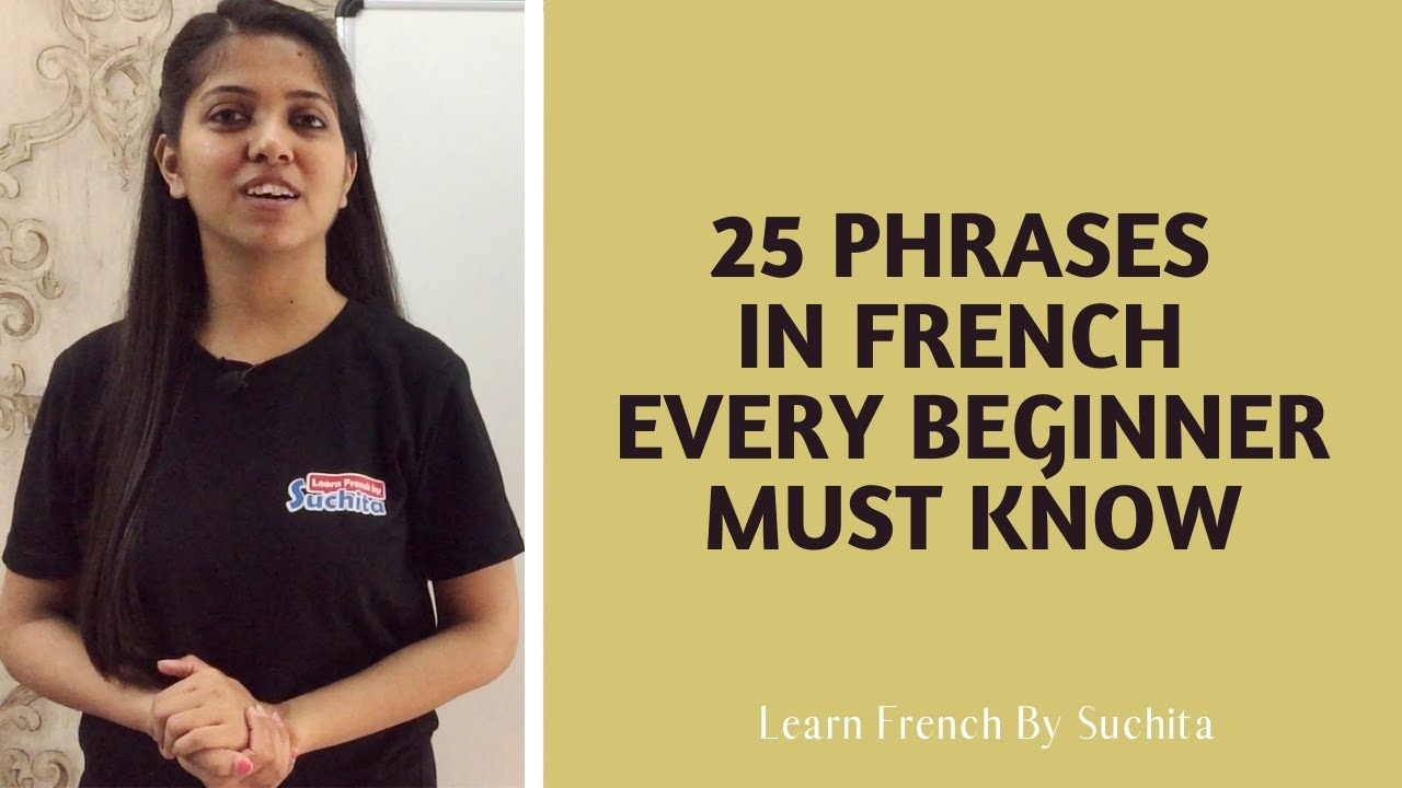Learn French - 25 Phrases in French Every Beginner Must Know | By Suchita | +91-8920060461