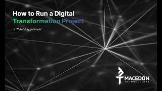 Webinar: How to Run a Digital Transformation Project