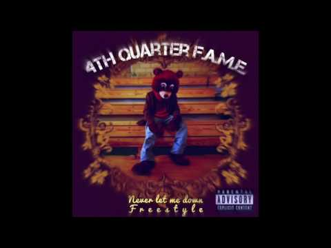4thQuarter F.A.M.E. Never Let Me Down Freestyle