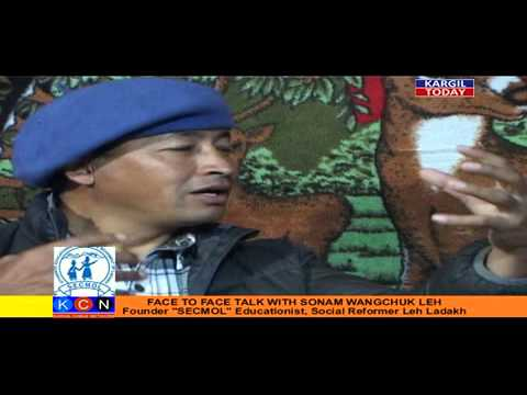 KT Face to Face Talk with Sonam Wangchuk SECMOL Ladakh Part 1