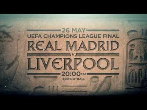 2018 UEFA Champions League Final - LIVE on SuperSport