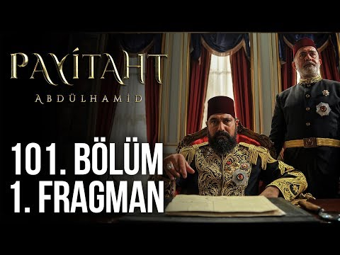 مسلسل السلطان عبد الحميد الثاني الحلقة 101