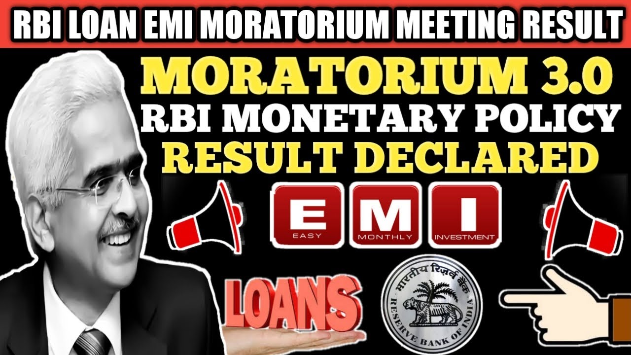 MORATORIUM EXTENSION. RBI MONETARY POLICY MEETING UPDATE FOR LOAN EMI MORATORIUM EXTENSION.