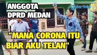 """Anggota DPRD Medan Adu Mulut Dengan Polisi, """" Mana Corona itu Biar Aku Telan"""""""