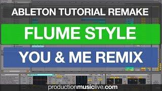 Tutorial REMAKE Flume Disclosure You Me Flume Remix Ableton Live 9 Remaking Rebuilding