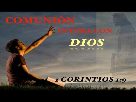 Comunión  Intima Con Dios