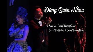 Đừng Quên Nhau(Sáng Tác: Dương Trường Giang) - Trần Thu Hường ft Dương Trường Giang (MV Official)