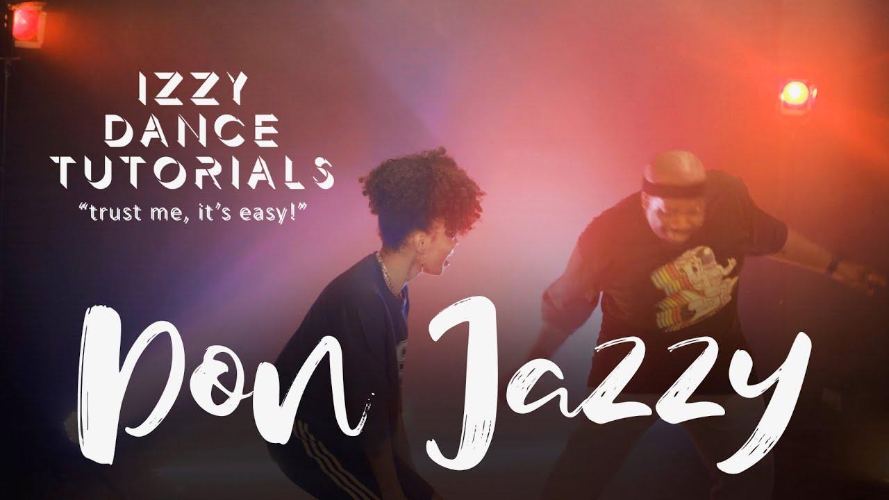IZZY DANCE TUTORIALS - SEASON 1 EPISODE 1 (Feat Don Jazzy)