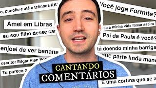 CANTANDO COMENTÁRIOS DE VOCÊS