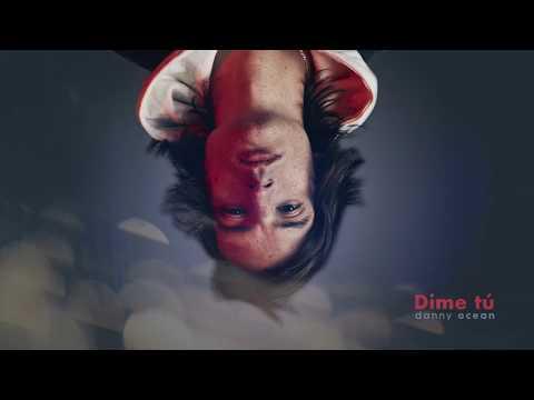 Danny Ocean - Dime Tú (Official Audio)