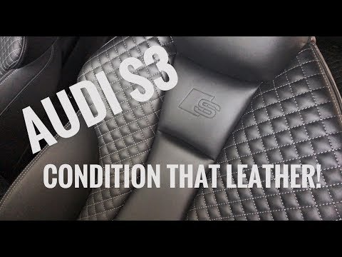 Audi S3 - BEST Leather Conditioner for Fine Nappa Leather