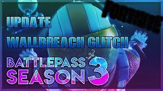 BEST Wallbreach GLITCHES! *WORKING* Fortnite NEW Update Season 3 Glitches 2018! (CRAZY!!)