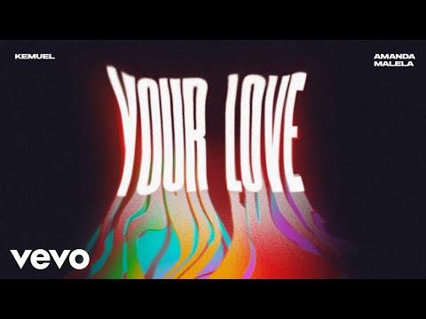 Kemuel, Amanda Malela – Your Love