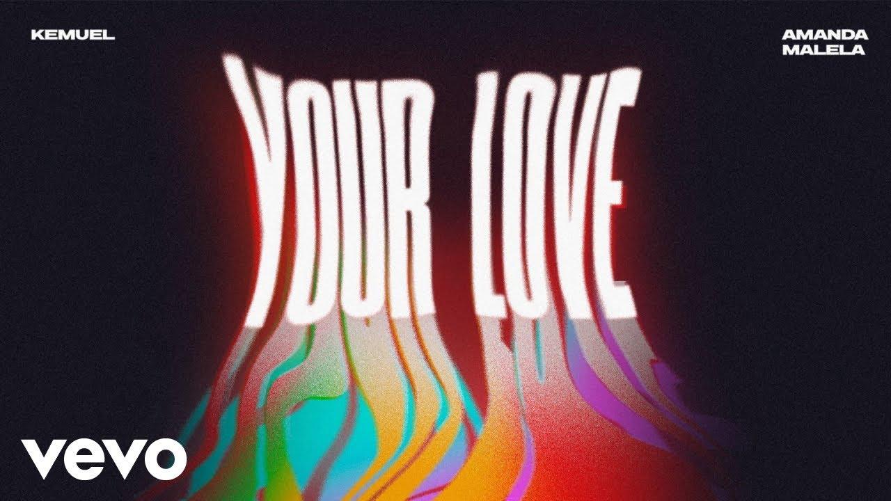 Kemuel, Amanda Malela - Your Love (Áudio Oficial)