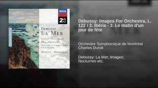 Debussy: Images for Orchestra / 2. Ibéria - 3. Le matin d