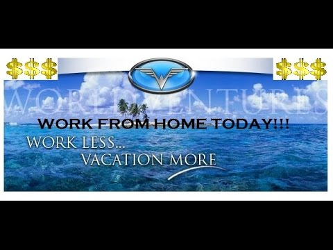 World Ventures 2017 Real Work From Home Opportunity in 2017 to 2018