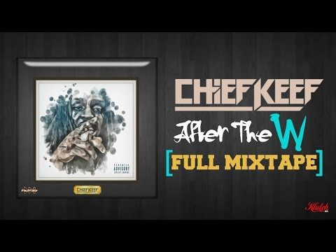 Chief Keef - After The W (Full Mixtape)