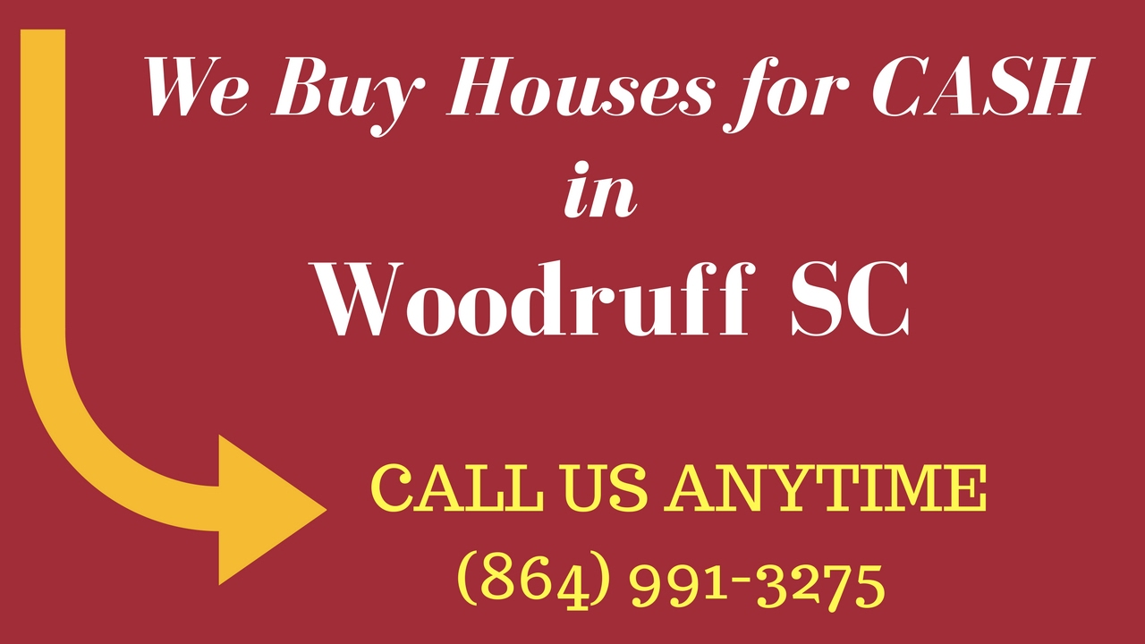 How to Sell Your House for CASH, Woodruff SC (864) 991-3275