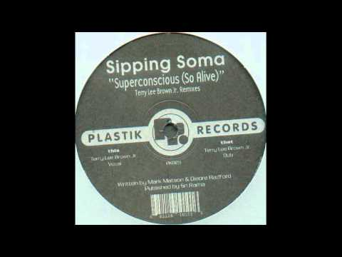 Sipping Soma - Superconscious (So Alive) (Terry Lee Brown Jr. Vocal)