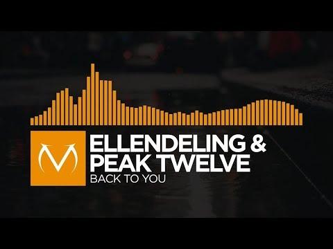 [House] - Ellendeling & Peak Twelve - Back To You [Free Download]