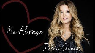Júlia Gomes - Me abraça [Áudio Oficial]