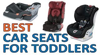 5 Best Toddler Car Seat 2018 Reviews - Best Car Seats for Toddlers