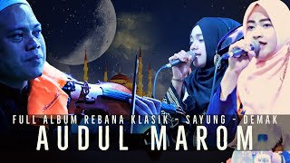 FULL ALBUM AUDUL MAROM DEMAK TERBARU 2019