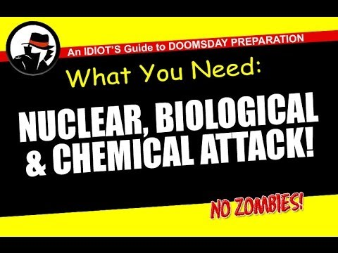 An IDIOT'S Guide to DOOMSDAY PREPARATION   Chapter 8: Nuclear Biological & Chemical Attack