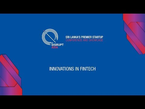 Disrupt Asia 2017 - Innovations in FinTech